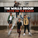 Love On The Radio - EP/The Walls Group