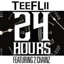 24 Hours feat.2 Chainz/TeeFLii