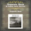Orquesta Maya/Orquesta Maya de Rubén Darío Herrera