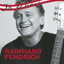 Jö schau... Rainhard Fendrich/Rainhard Fendrich