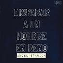 Disparar a un Hombre en Reno (Live)/Angel Stanich
