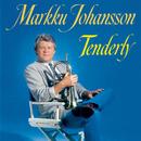 Tenderly/Markku Johansson
