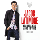 Heartbreak Heard Around the World feat.T-Pain/Jacob Latimore
