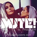 Eclipse (Lights Out)/Mute! vs. Tracker