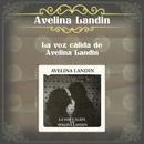 La Voz Cálida de Avelina Landín/Avelina Landin