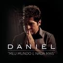 Meu Mundo e Nada Mais feat.Guilherme Arantes/Daniel