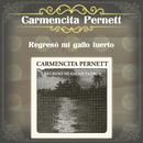 Regresó Mi Gallo Tuerto/Carmencita Pernett