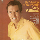 The Shadow of Your Smile/Andy Williams