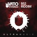 B52 Riddim (Radio Edit)/Vato Gonzalez