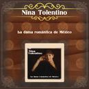 La Dama Romántica de México/Nina Tolentino