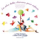 Les plus belles chansons pour enfants/Les petits chanteurs de Sainte-Croix de Neuilly