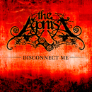 Disconnect Me/The Agonist