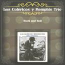 Rock and Roll/Los Coléricos y Memphis Trío