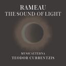 Rameau - The Sound of Light/Teodor Currentzis