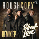 Street Love (Remixes)/Rough Copy