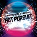 Hot Pursuit feat.Shun Ward,King Tef/Derek Flynz
