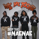 Drop That #NaeNae/We Are Toonz