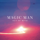 Out of Mind/Magic Man