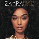 Premier regard/Zayra