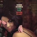 Cool Sax, Warm Heart/Eddie Harris
