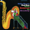 Cool Sax From Hollywood To Broadway/Eddie Harris