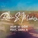 Hur vi gör feat.Sara N/Robin & Micho