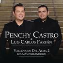 """Vallenatos del Alma, Vol. 2  """"Los Más Parranderos""""/Penchy Castro & Luis Carlos Farfán"""