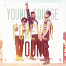 Forever Young/Young Squage