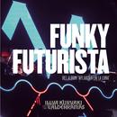 Funky Futurista (En Vivo)/Illya Kuryaki & The Valderramas
