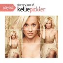 Playlist: The Very Best of Kellie Pickler/Kellie Pickler