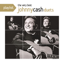 Playlist:  The Very Best Johnny Cash Duets/JOHNNY CASH