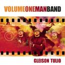 Volume One Man Band/Gleison Túlio