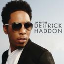 Best of Deitrick Haddon/Deitrick Haddon