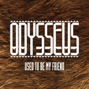 Used to Be My Friend (Edit) feat.Ruby Goe/Odysseus