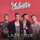 Lazy Love/The Collective