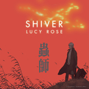 Shiver/Lucy Rose