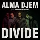 Divide feat.Alexandre Carlo/Alma Djem