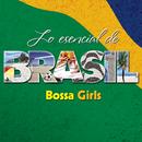 Lo Esencial de Brasil/Bossa Girls