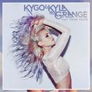 Cut Your Teeth/Kyla La Grange & Kygo