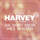 She Don't Know She's Beautiful/Adam Harvey