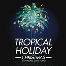 Christmas (Baby Please Come Home)/Tropical Holiday