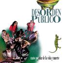 Canto Popular de la Vida y la Muerte/Desorden Publico