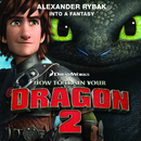 "Into a Fantasy (From ""How to Train Your Dragon 2"")/Alexander Rybak"