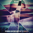 Running Low (Remixes) feat.Beth Ditto/Netsky