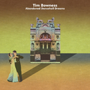 Abandoned Dancehall Dreams/Tim Bowness