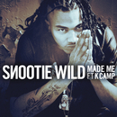 Made Me feat.K Camp/Snootie Wild