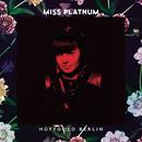 Hüftgold Berlin - EP/Miss Platnum