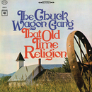 That Old Time Religion/The Chuck Wagon Gang