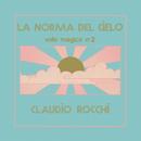 La norma del cielo - Volo magico n. 2/Claudio Rocchi