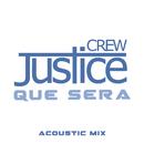 Que Sera (Acoustic)/Justice Crew